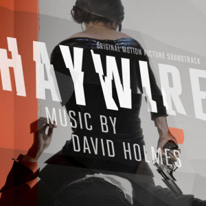 Album Haywire (Original Motion Picture Soundtrack) from David Holmes