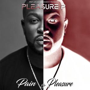Album Pain and Pleasure from Pleasure P
