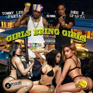 Album Girls Bring Girls (Explicit) from Tommy Lee Sparta