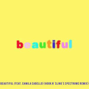 Bazzi的專輯Beautiful (feat. Camila Cabello) (Bazzi vs. Hook N' Sling's Spectrums Remix)