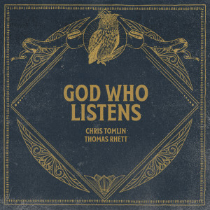Album God Who Listens (Radio Version) from Chris Tomlin