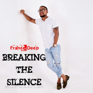Album Breaking the Silence from France Deep