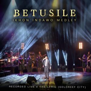 Album Ikhon' Indawo Medley (Live at the Lyric Gold Reef City) from Betusile Mcinga