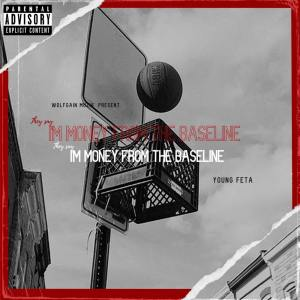 Album They Say I'm Money From The Baseline (Explicit) from Young Feta