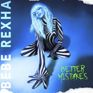 Bebe Rexha的專輯Better Mistakes