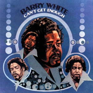 Can't Get Enough 1974 Barry White