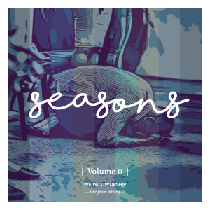 Album Seasons, Vol. 2 from We Will Worship