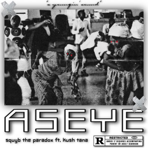 Album Aseye (Explicit) from Squyb The Paradox