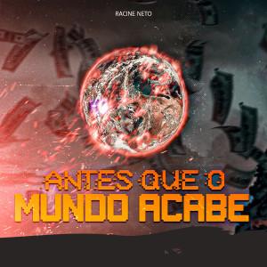 Album Antes Que o Mundo Acabe (Explicit) from racine neto