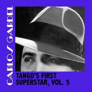 Carlos Gardel的專輯Tango's First Superstar, Vol. 5