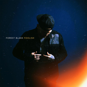 Album Foolish from Forest Blakk