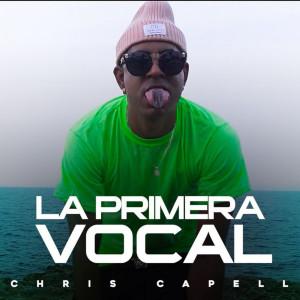 Album La Primera Vocal from Chris Capell