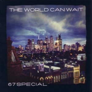 Album The World Can Wait from 67 Special