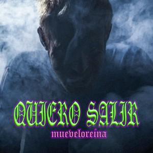 Listen to Quiero Salir song with lyrics from Mueveloreina