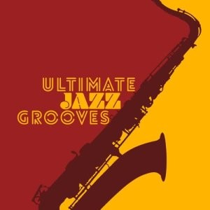 Album Ultimate Jazz Grooves from Groove Chill Out Players