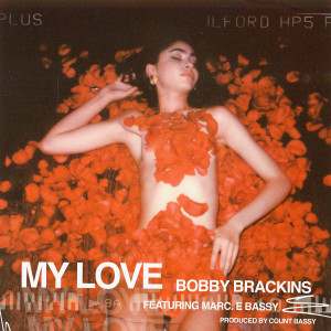 Album My Love (feat. Marc E. Bassy) (Explicit) from Bobby Brackins