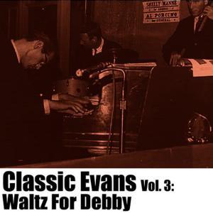 Bill Evans Trio的專輯Classic Evans, Vol. 3: Waltz for Debby