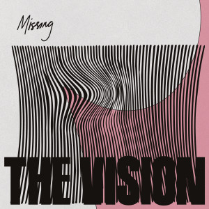 Album Missing (feat. Andreya Triana & Ben Westbeech) from The Vision