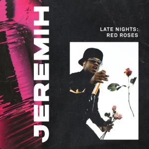 Late Nights: Red Roses (Explicit) dari Jeremih