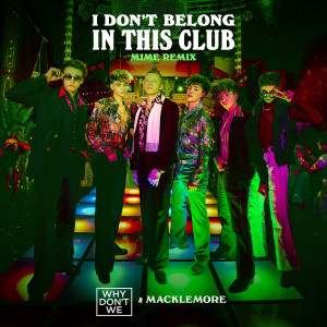 Macklemore的專輯I Don't Belong In This Club (MIME Remix)