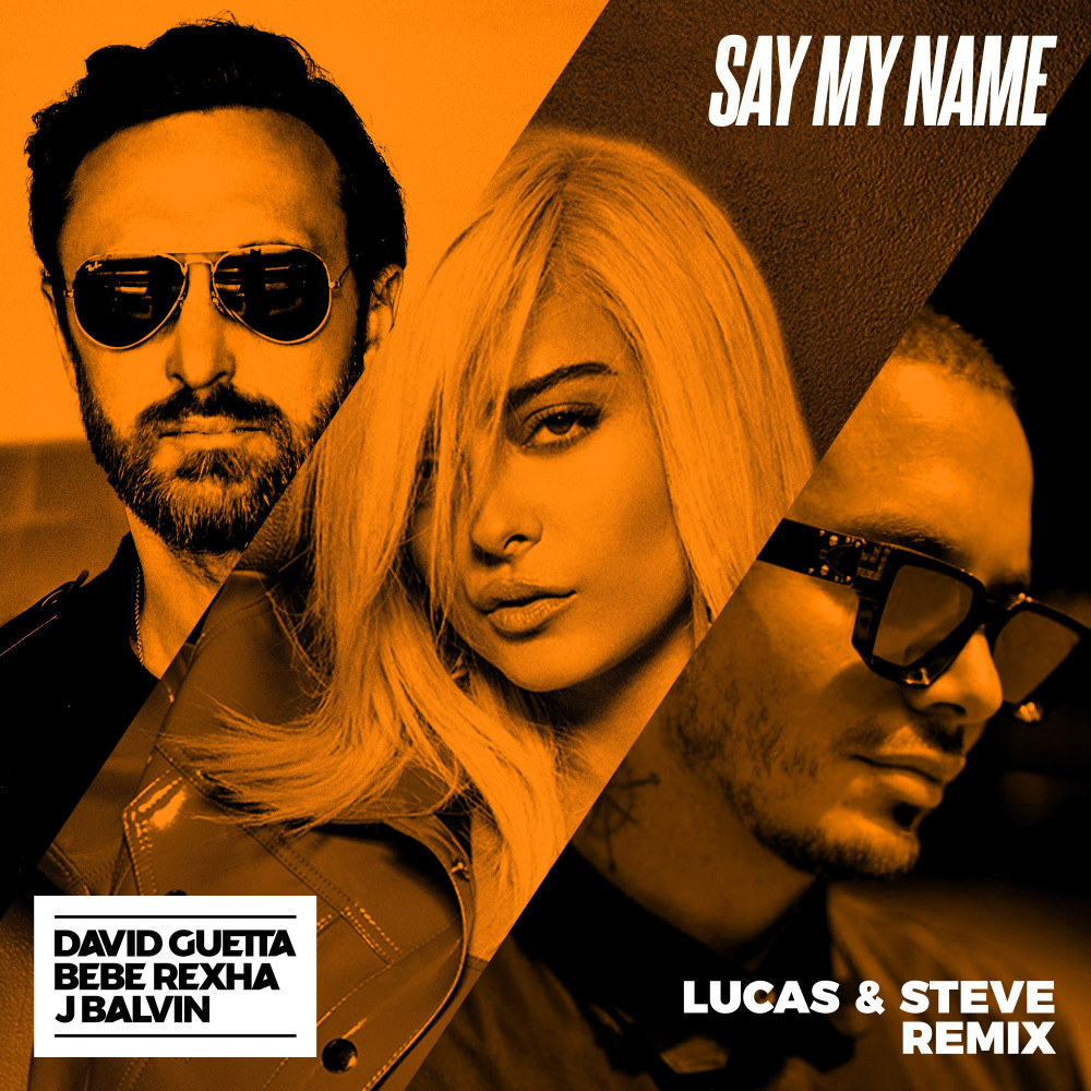 ฟังเพลงอัลบั้ม Say My Name (feat. Bebe Rexha & J Balvin) [Lucas & Steve Remix]
