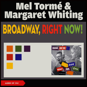 Mel Tormé & Margaret Whiting的專輯Broadway, Right Now!