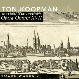 Album Buxtehude: Opera Omnia XVII - Vocal music, Vol. 7 from Amsterdam Baroque Orchestra