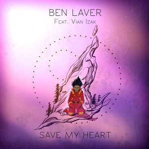 Listen to Save My Heart song with lyrics from Ben Laver