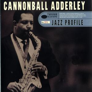 Jazz Profile: Cannonball Adderley 1997 Cannonball Adderley