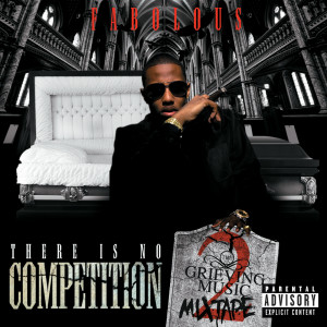 There Is No Competition 2: The Grieving Music Mixtape 2010 Fabolous