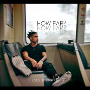 Album How Far from Joey Diamond