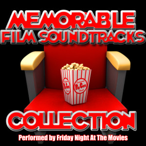 Friday Night At The Movies的專輯Memorable Film Soundtracks Collection