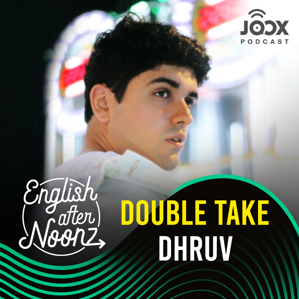 English AfterNoonz: double take - dhruv
