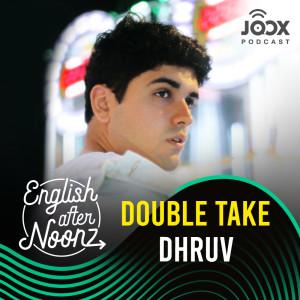 อัลบัม English AfterNoonz: double take - dhruv ศิลปิน English AfterNoonz [ครูนุ่น Podcast]