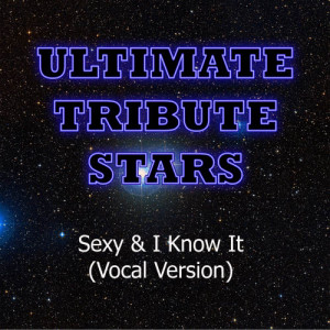 Ultimate Tribute Stars的專輯LMFAO - Sexy & I Know It (Vocal Version)