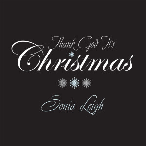 Album Thank God It's Christmas from Sonia Leigh