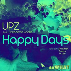 Listen to Happy Days (Avi Elman Mix) song with lyrics from UPZ(Avi Elman)