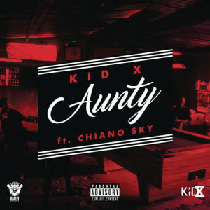 Listen to Aunty song with lyrics from Kid X
