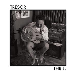 Listen to Thrill song with lyrics from TRESOR
