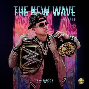 Album The New Wave Mixtape (Explicit) from J Alvarez