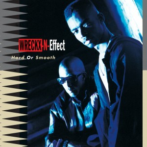 Album Hard Or Smooth from Wreckx-N-Effect