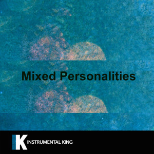 Instrumental King的專輯Mixed Personalities (In the Style of YNW Melly feat. Kanye West) [Karaoke Version]