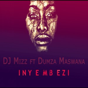 Album Inyembezi Single from DJ Mizz