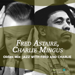 Album Oldies Mix: Jazz with Fred and Charlie from Fred Astaire
