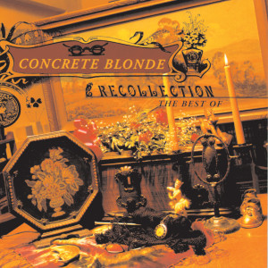 Recollection: The Best Of 2006 Concrete Blonde