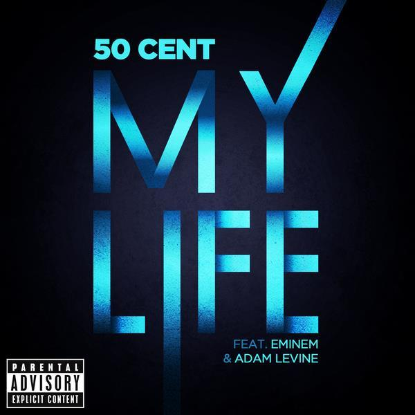 My Life 2012 50 Cent; Eminem; Adam Levine
