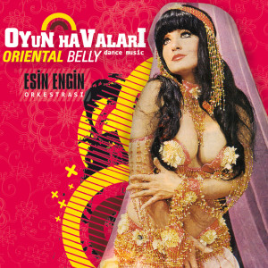 Oyun Havalari / Oriental Belly Dance Music 2007 Esin Engin Orkestrasi