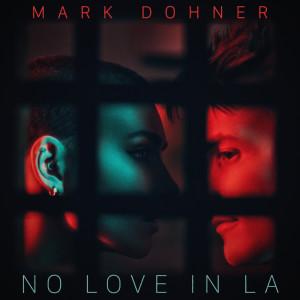 Album No Love in LA from Mark Dohner