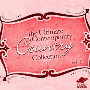 The Hit Co.的專輯The Ultimate Contemporary Country Collection Vol. 1