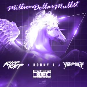 Ronny J的專輯Million Dollar Mullet (ChopNotSlop Remix) (Explicit)